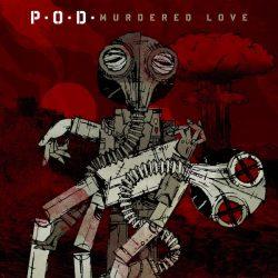 P.O.D. - Murdered Love