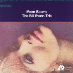 the bill evans trio moon beams